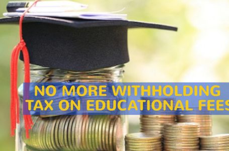 No more withholding tax on educational fees