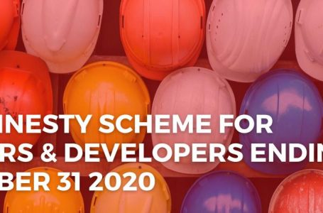 Tax amnesty scheme for builders and developers ending at December 31 2020