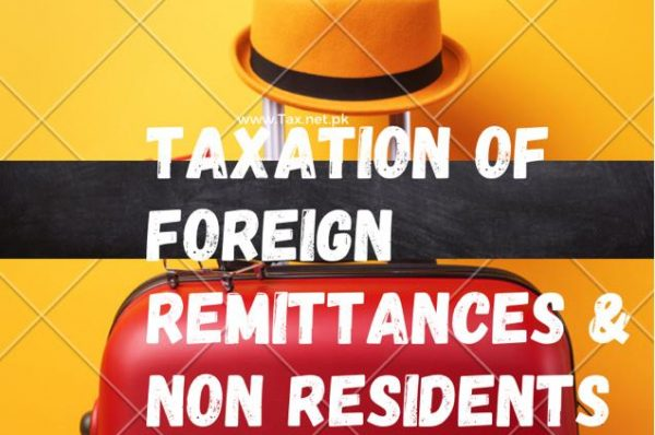 Taxation of non-residents, foreign remittances and expatriates under income tax law of Pakistan