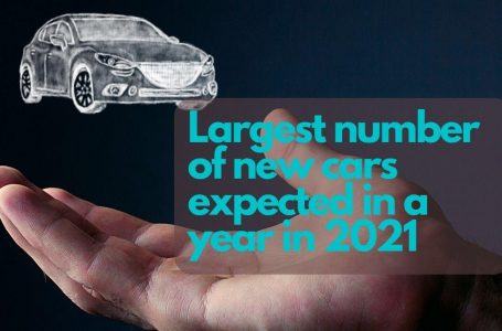 Largest number of new cars expected in a year in 2021