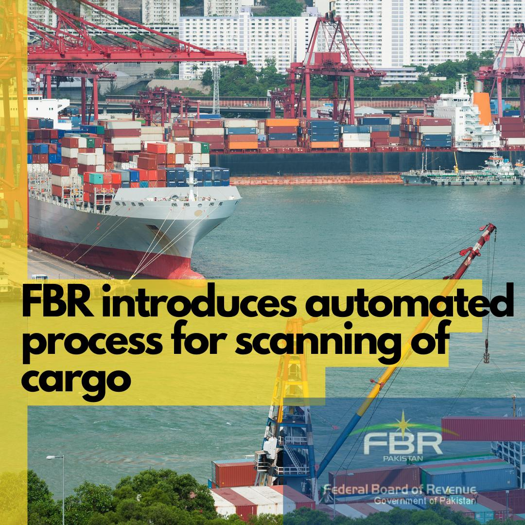 Automated System Scanning of Cargo In Pakistan by FBR