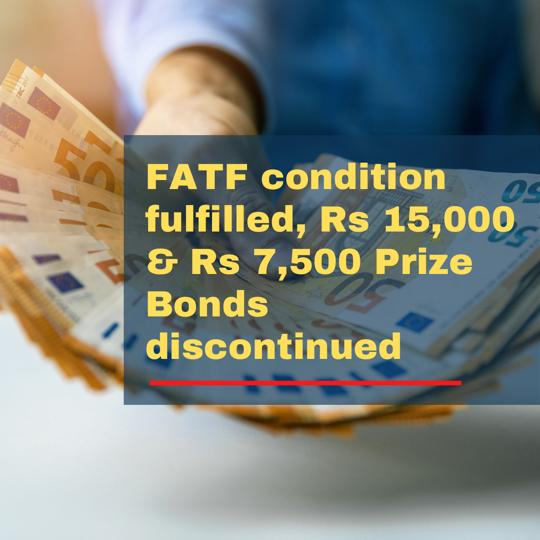 FATF condition fulfilled prize bonds discontinued 15000 and 7500