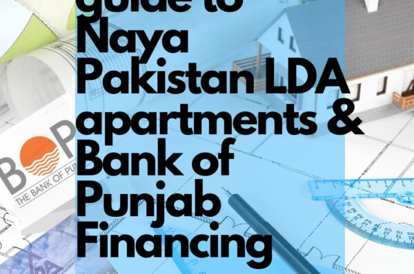 Guide To LDA City Naya Pakistan Apartments and How to Apply for Bank of Punjab Loans
