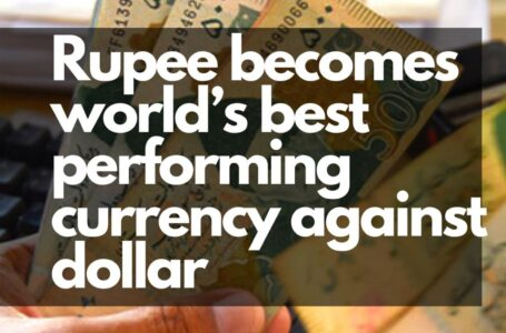 Rupee Becomes the World's Best Performing Currency against Dollar
