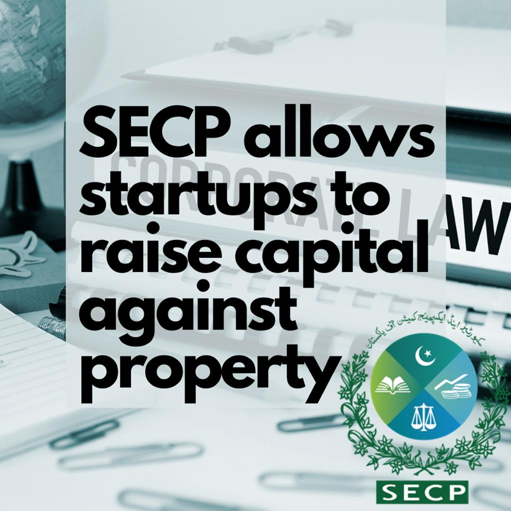 SECP allows startups to raise capital against property