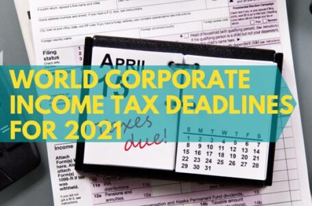 Tax Deadline 2021 for World Corporate Income Taxes
