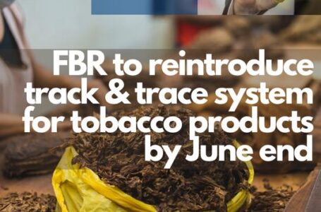 FBR to reintroduce track and trace system for tobacco products by the end of June 2021