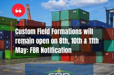 Customs field formations to remain open on 8th, 10th & 11th May
