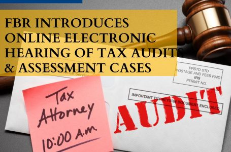 FBR introduces online electronic hearing of tax audits and assessment cases