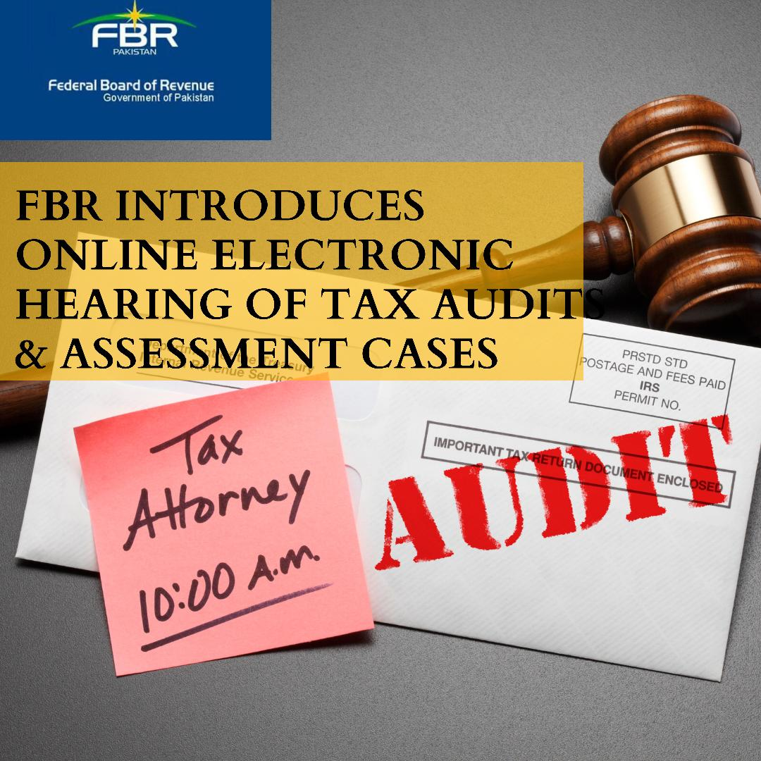 FBR Introduces Online Electronic Hearing of Tax Audits Assessments