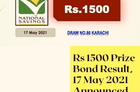 RS. 1500 Prize Bond Result, 17 May 2021 Announced