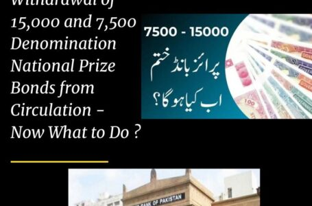 Withdrawal Of 15,000 & 7,500 Denomination National Prize Bonds From Circulation