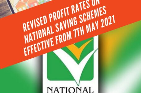 Revised Profit Rates on National Savings Schemes effective from 7th May 2021