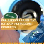 Sales Tax Rate Reduced On Petroleum Products