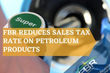 FBR Reduces Sales Tax Rate on Petroleum Products