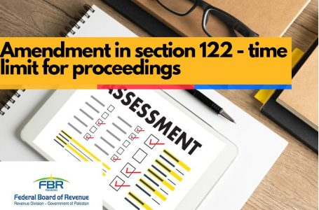 FBR amends Section 122 of IT Ordinance regarding time limit for proceedings