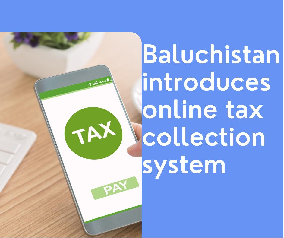 Baluchistan introduces online tax collection system