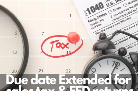 FBR Extends Deadline for Filing Sales Tax and FED Returns