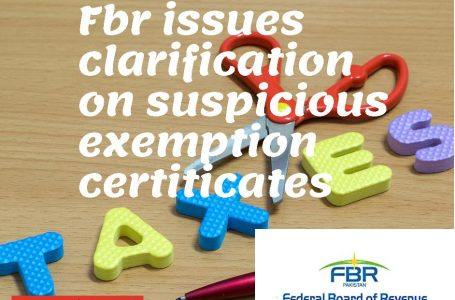 FBR issues clarification on suspicious exemption certificates