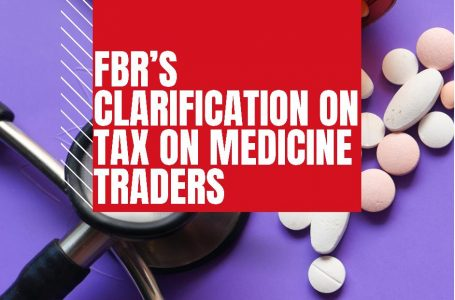 FBR Issues clarification on withholding tax on medicine traders