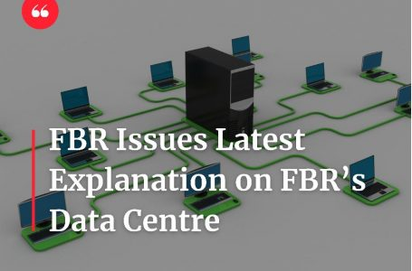 FBR issues latest explanation on FBR Data Center
