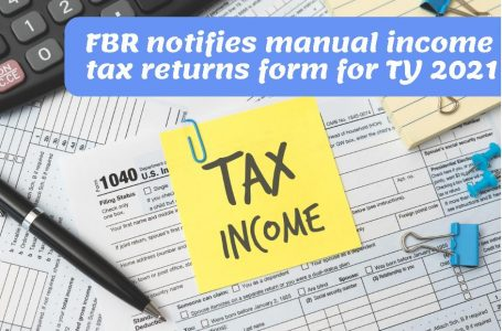FBR issues Manual Income Tax Return Forms for Individual and AOPs for Tax Year 2021