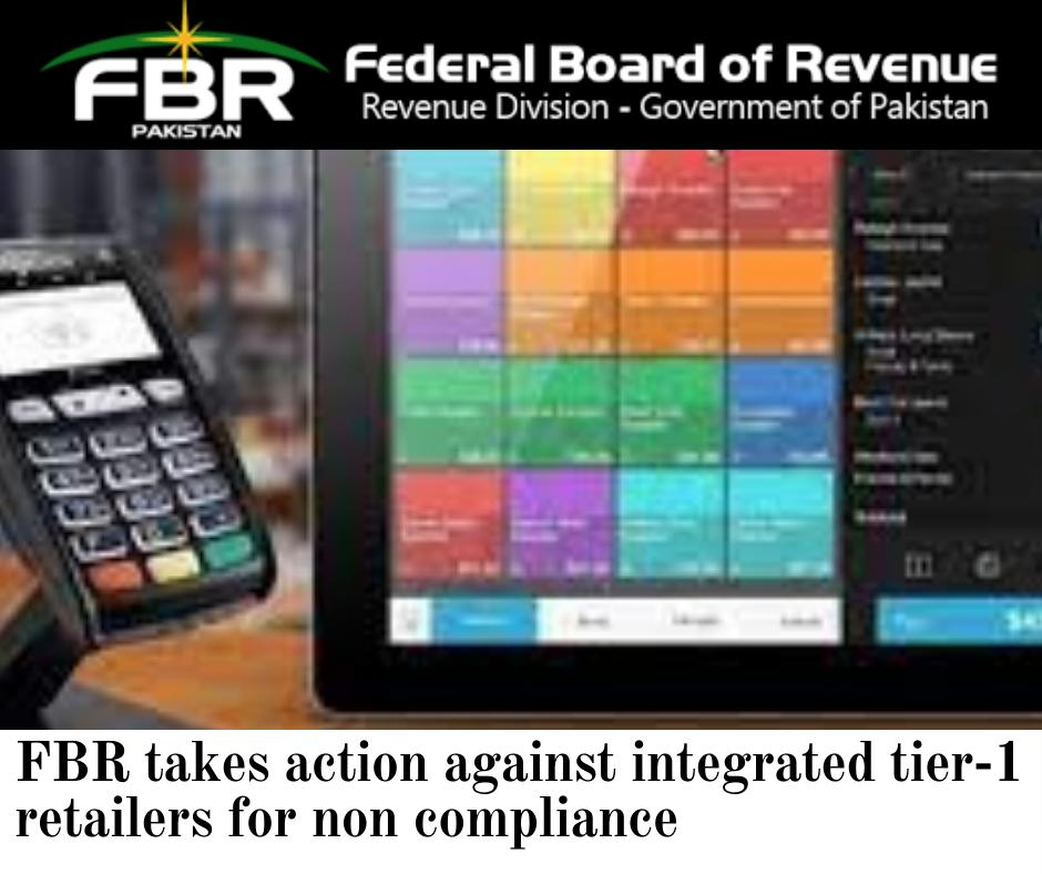 FBR takes action against tier1 integrated retailers for non compliance