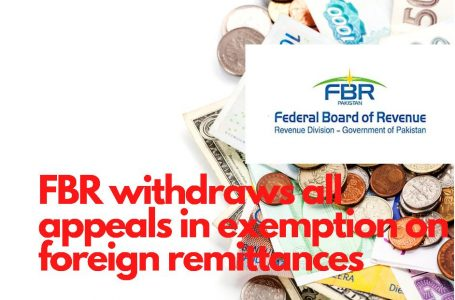 FBR withdraws all appeals in exemption on foreign remittances