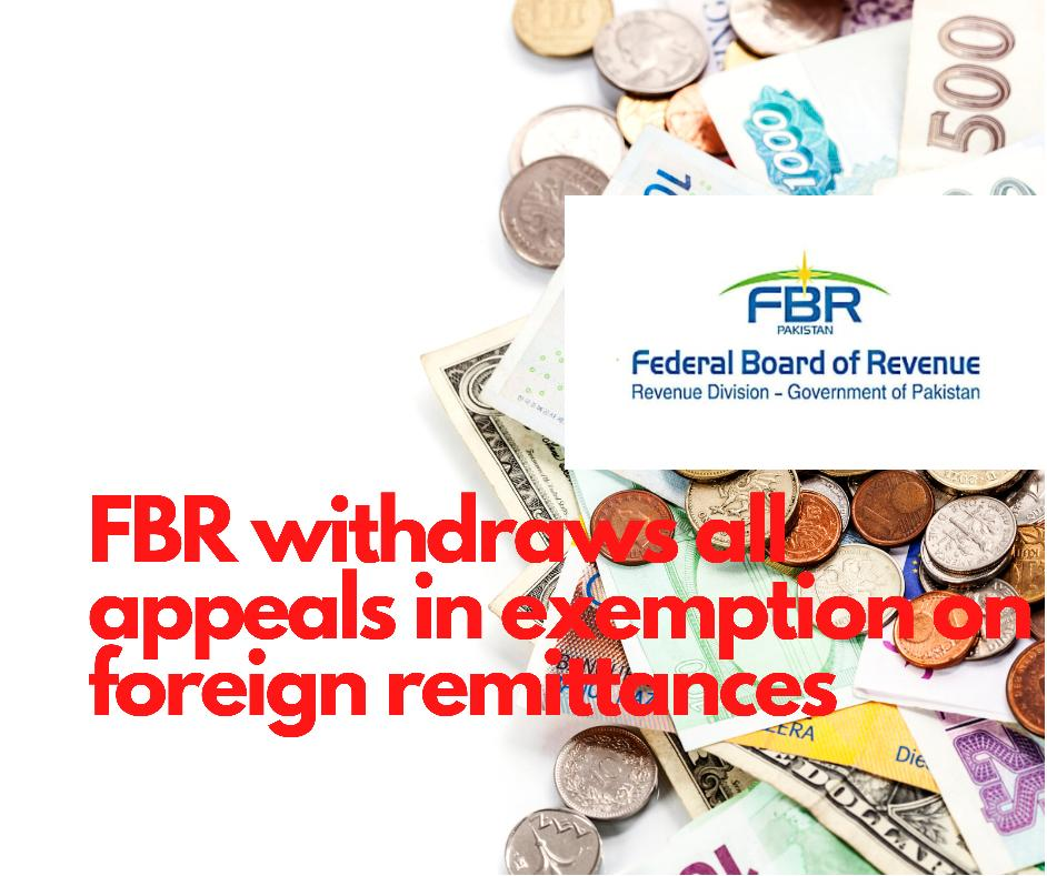 FBR withdraws all appeals on exemption in foreign remittances