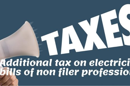 Additional income tax slapped on electricity bills of non-filer professionals