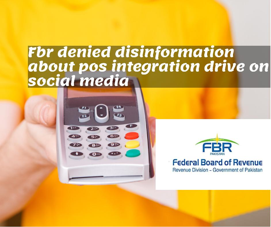 FBR denies misinformation about pos drive on social media