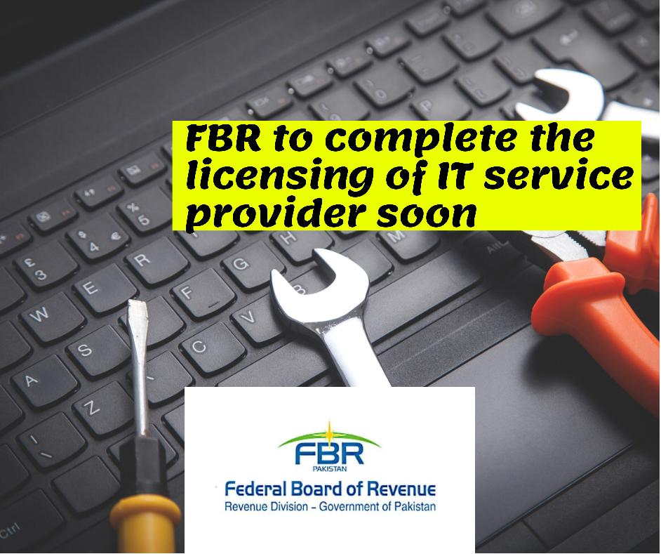 FBR to complete the process of licensing of IT service providers soon for tier1 retailers integration
