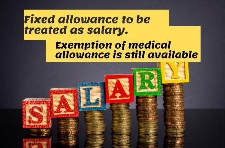 Finance Act 2021: fixed allowance to be treated as salary for income tax deduction