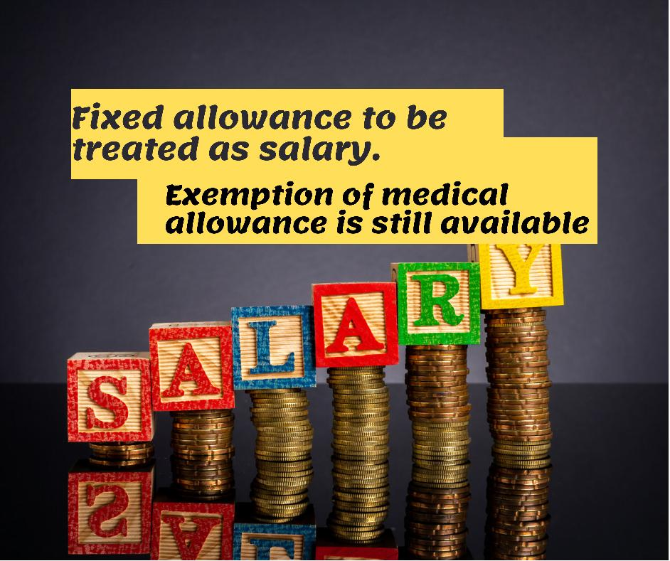 Fixed allowance as salary income and medical allowance is still exempt