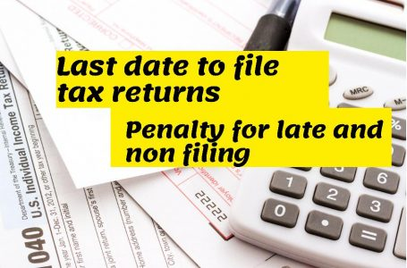 Last date to filing income tax return and penalty for non filing