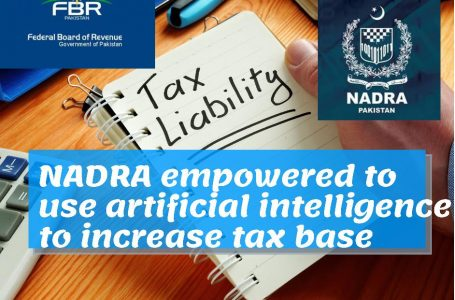 NADRA empowered to use artificial intelligence to increase tax base