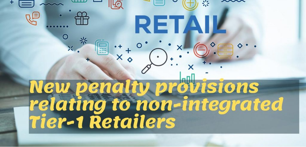 New penalty provisions relating to non integrated tier1 retailers