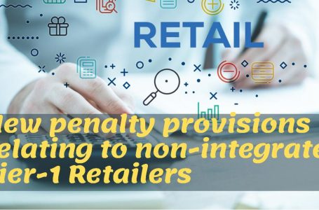 New Penalty Provisions relating to non-integrated Tier-1 Retailers