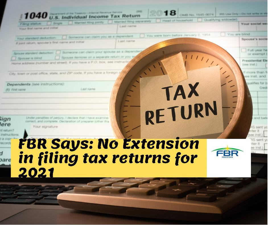 No extension in filing tax returns for 2021 fbr says