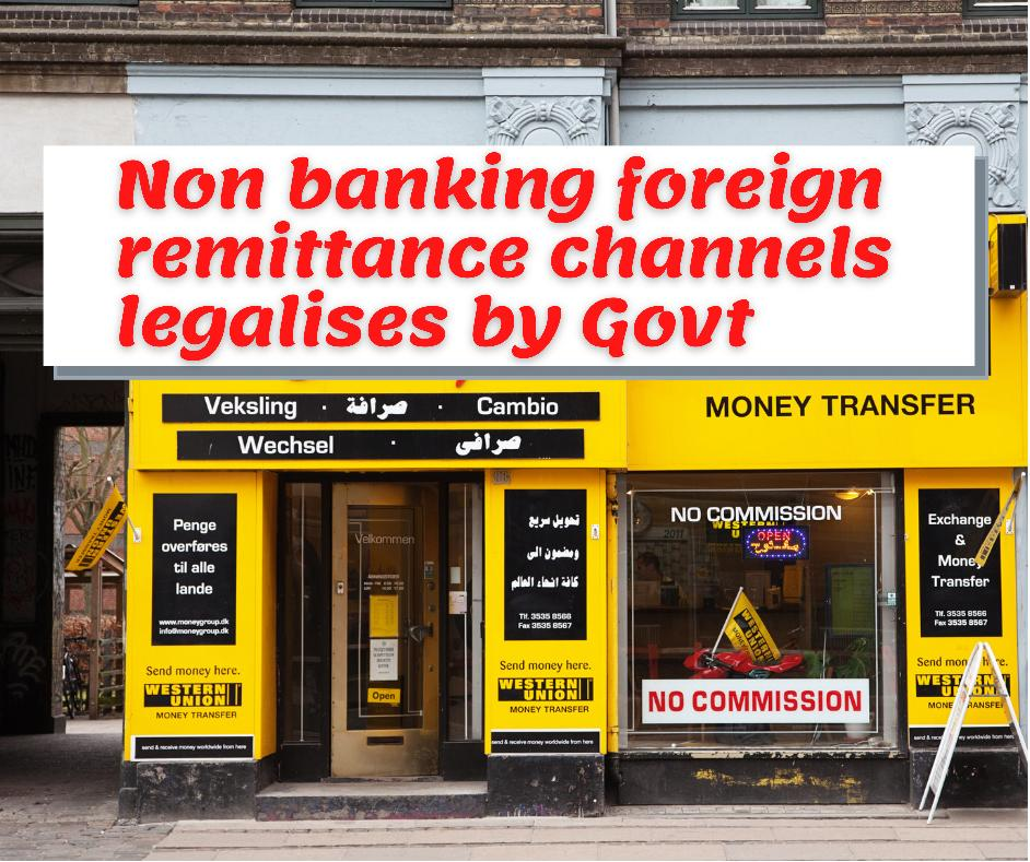 Non Banking foreign remittances channels legalize by government like western union