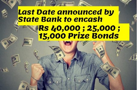 Prize Bonds last date to encash for denominations of 15000 40000 and 25000