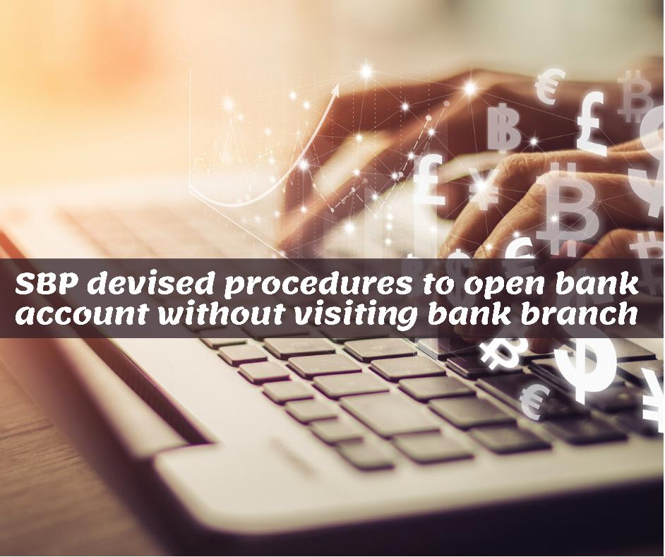 State Bank of Pakistan issues procedures to open bank account without visiting bank branch