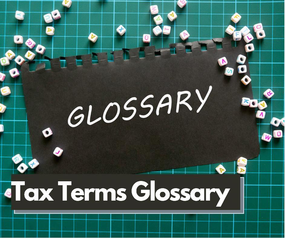 Tax Terms Glossary Tax Definitions Tax Terminologies