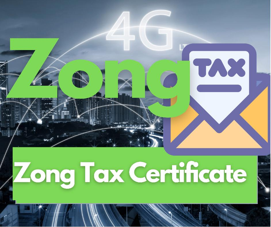 Zong Tax Certificate via whatsapp my zong app and sms or email